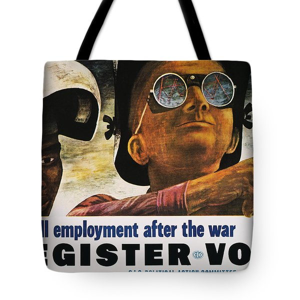 Wwii: Employment Poster Tote Bag by Granger