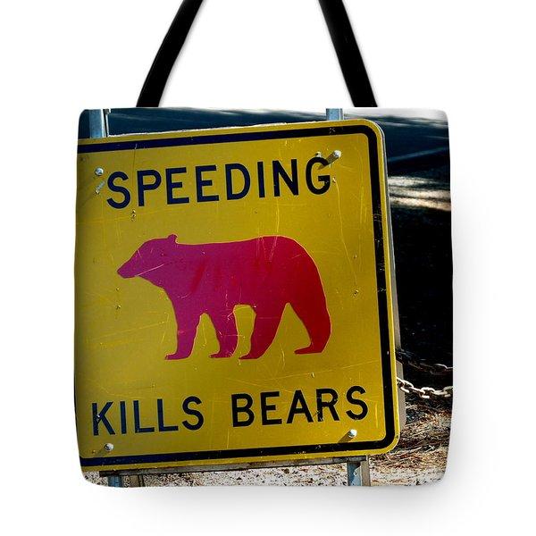 Yosemite Bear Sign Speeding Kills Bears Tote Bag by Jeff Lowe