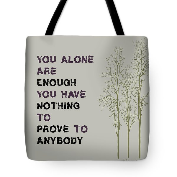 You Alone Are Enough - Maya Angelou Tote Bag by Georgia Fowler