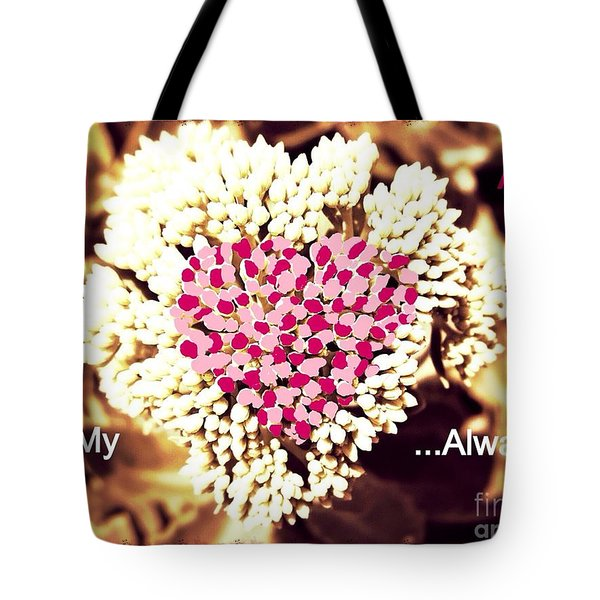 Tote Bag featuring the photograph You Are In My Heart... Always by Kimberlee Baxter