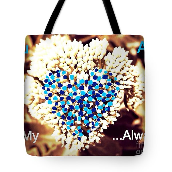 You Are In My Heart Always In Blue Tote Bag by Kimberlee Baxter