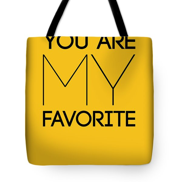 You Are My Favorite Poster Yellow Tote Bag