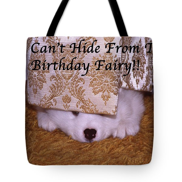 You Can't Hide Birthday Card Tote Bag
