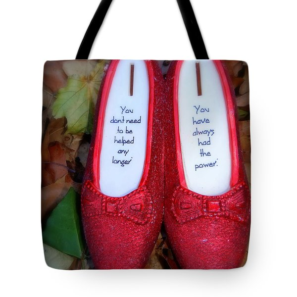 You Have Always Had The Power Tote Bag