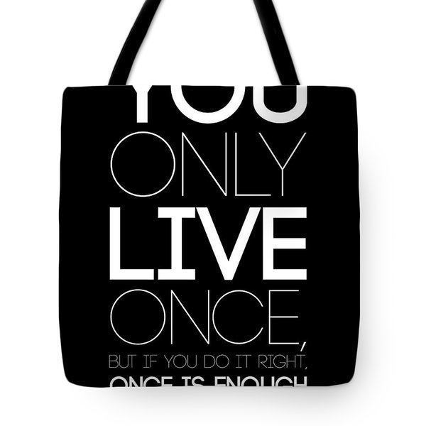 You Only Live Once Poster Black Tote Bag