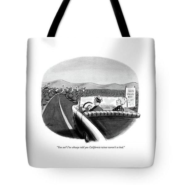 You See? I've Always Told You California Wines Tote Bag