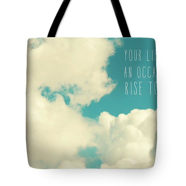 Tote Bag featuring the photograph Your Life Is An Occasion by Sylvia Cook