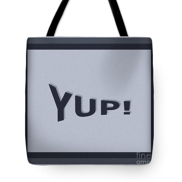 Tote Bag featuring the photograph Yup Colorized by Joseph Baril
