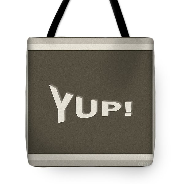 Tote Bag featuring the photograph Yup Greyscale by Joseph Baril