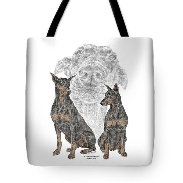 A Doberman Knows - Dobe Pinscher Dog Art Print Tote Bag