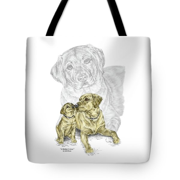 A Mothers Love - Labrador Dog Print Color Tinted Tote Bag by Kelli Swan