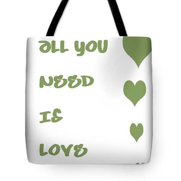 All You Need Is Love - Sage Green Tote Bag by Georgia Fowler