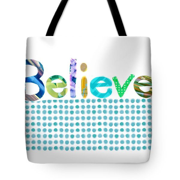 Believe Tote Bag by Ann Powell