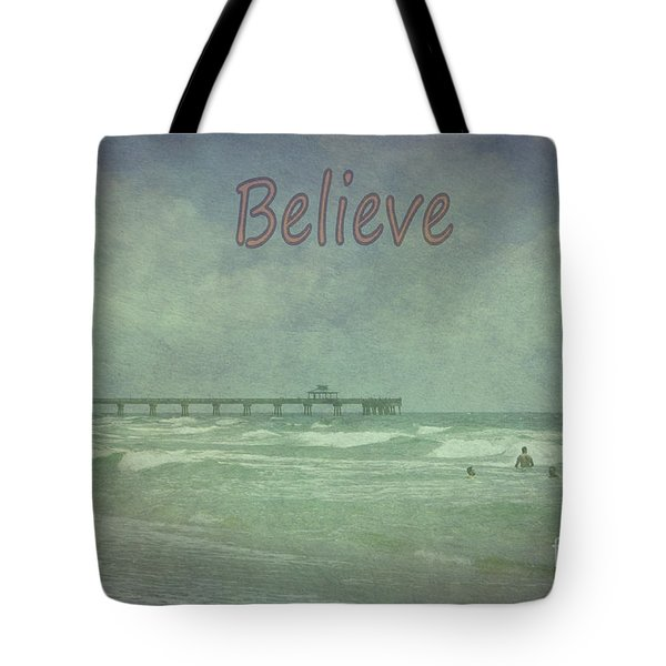Believe Tote Bag by Judy Hall-Folde