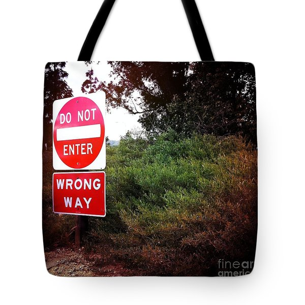Do Not Enter - Wrong Way Tote Bag by Nina Prommer
