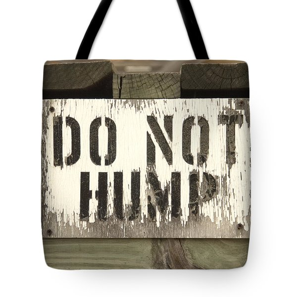 Do Not Hump Tote Bag by Mike McGlothlen