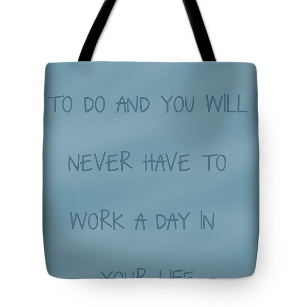 Do What You Love Tote Bag by Georgia Fowler
