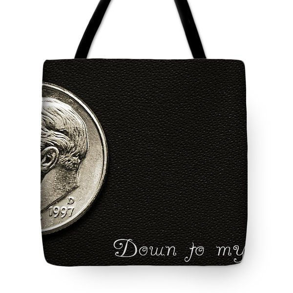 Down To My Last Dime Tote Bag by Andee Design