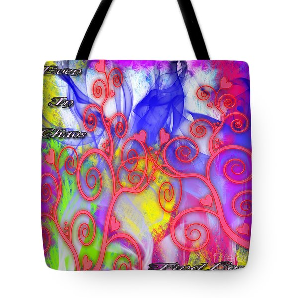 Tote Bag featuring the digital art Even In Chaos Find Love by Clayton Bruster
