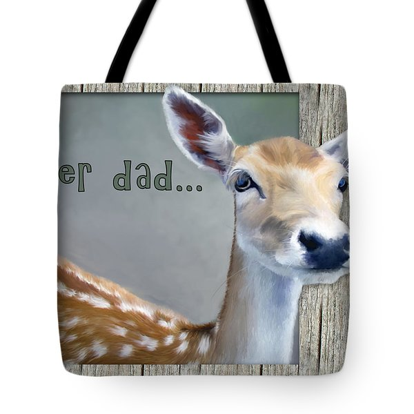 Fathers Day Deer Dad Tote Bag by Susan Kinney