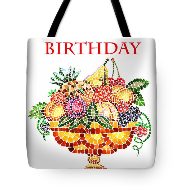 Happy Birthday Card Fruit Vase Mosaic Tote Bag by Irina Sztukowski