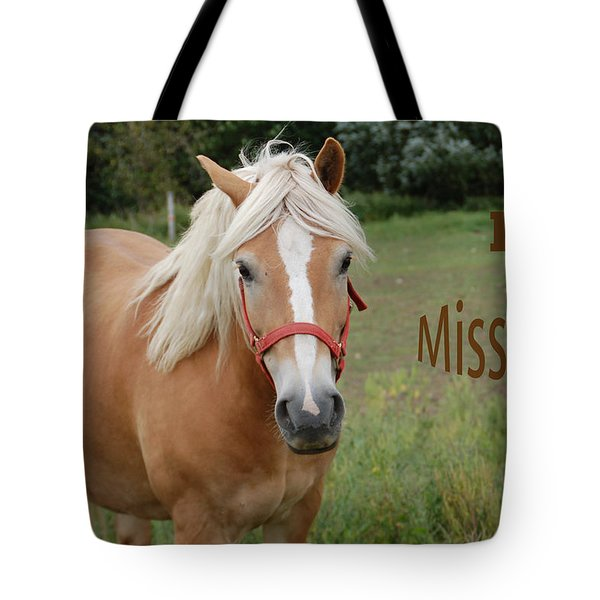 Horse Miss You Tote Bag by Aimee L Maher Photography and Art Visit ALMGallerydotcom