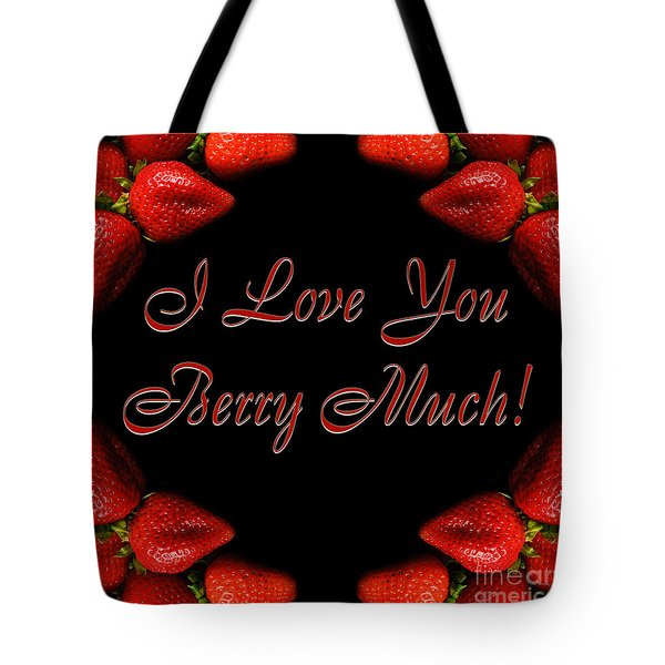 I Love You Berry Much Tote Bag by Andee Design