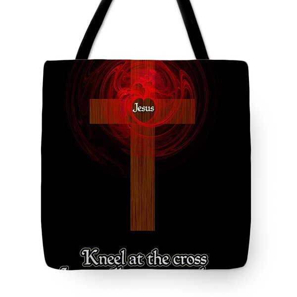 Kneel At The Cross Tote Bag by Methune Hively