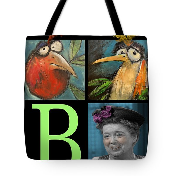 Let Me Tell You Bout The Birds And Tote Bag by Tim Nyberg