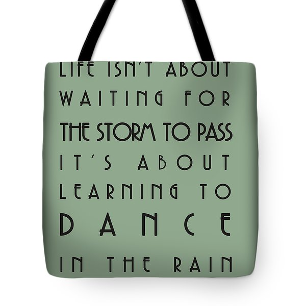 Life Isnt About Waiting For The Storm To Pass Tote Bag by Georgia Fowler
