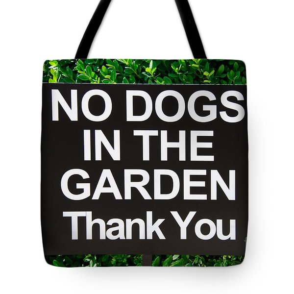 No Dogs In The Garden Thank You Tote Bag by Andee Design