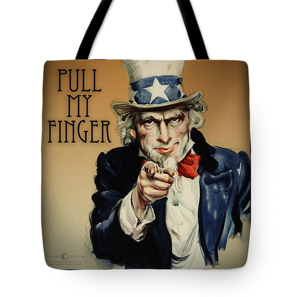 Pull My Finger Poster Tote Bag by Tim Nyberg