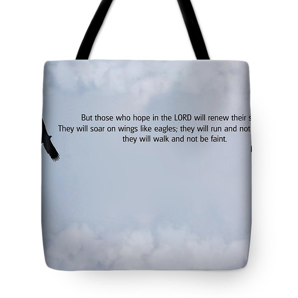 Scripture And Picture Isaiah 40 31 Tote Bag by Ken Smith