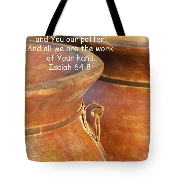 We Are The Clay - You The Potter Tote Bag by Kathy Clark