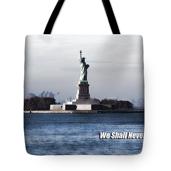 We Shall Never Forget - 9/11 Tote Bag