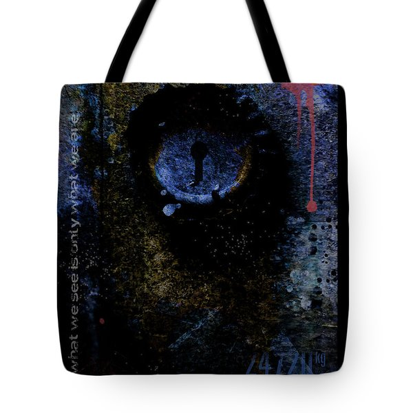 What We See Is Only What We Are Tote Bag by Ron Jones