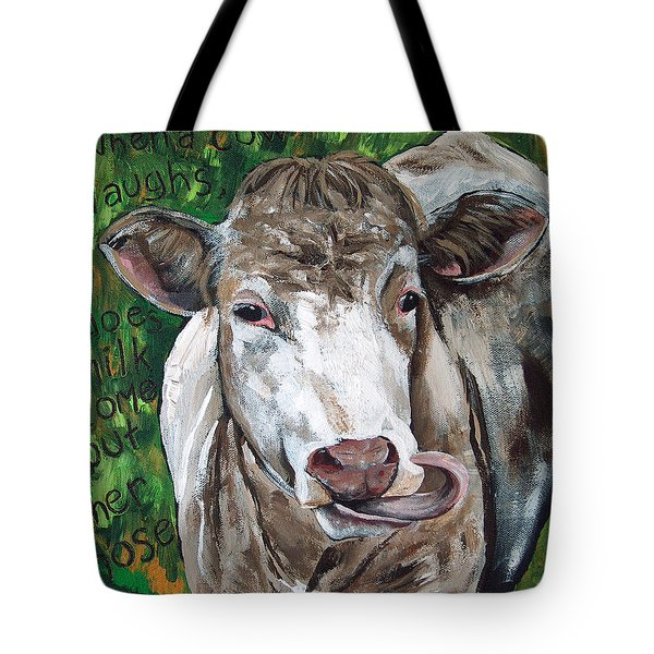 When A Cow Laughs Tote Bag by Racquel Morgan