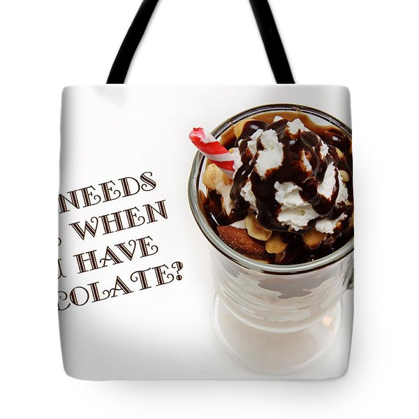Who Needs Wine When You Have Chocolate Tote Bag by Andee Design