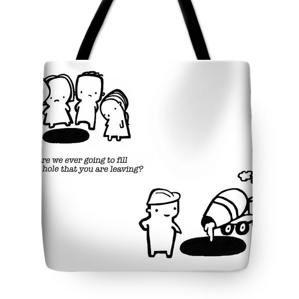 Tote Bag featuring the drawing You Are Leaving by Leanne Wilkes