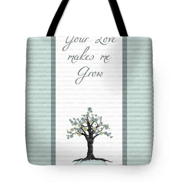 Your Love Makes Me Grow Tote Bag by Aimelle