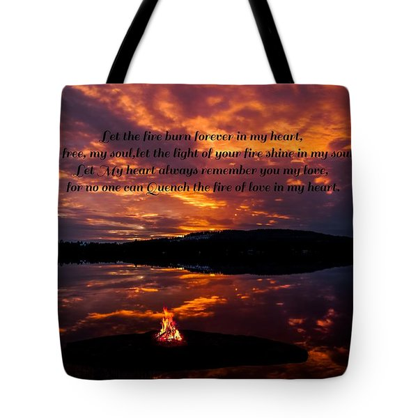 Tote Bag featuring the photograph  No One Can Quench The Fire Of Love In My Heart by Rose-Maries Pictures