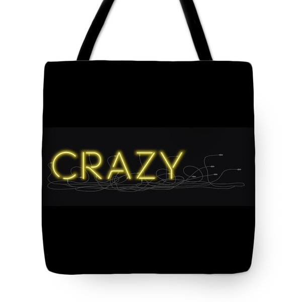 Crazy - Neon Sign 3 Tote Bag