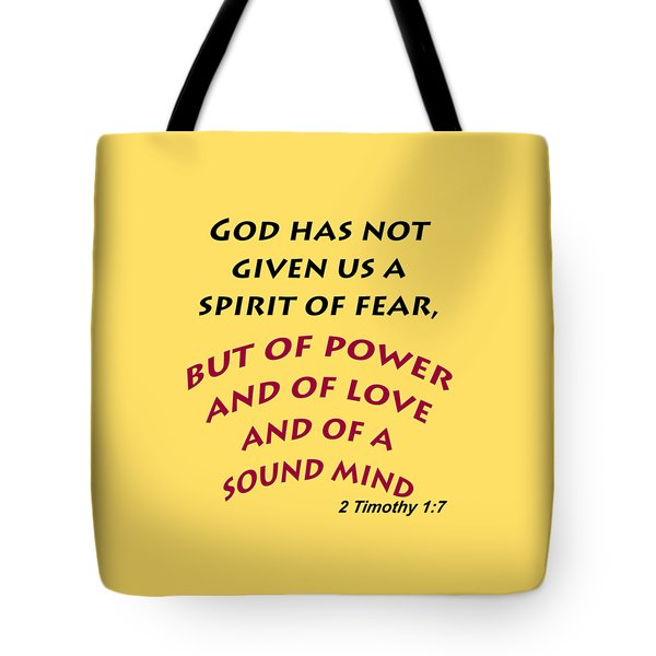 2 Timothy 1 7 God Has Not Given Us A Spirit Of Fear Tote Bag