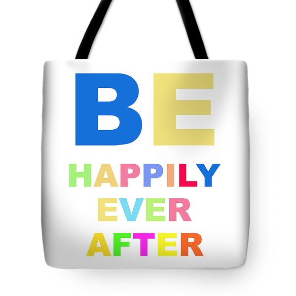 Be Happily Ever After Tote Bag