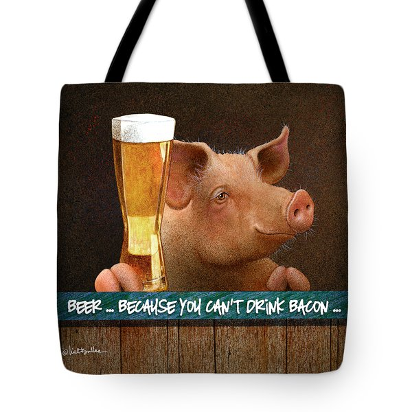 Tote Bag featuring the painting Beer ... Because You Can't Drink Bacon... by Will Bullas