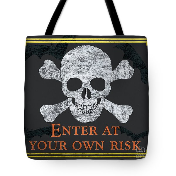 Enter At Your Own Risk  Tote Bag