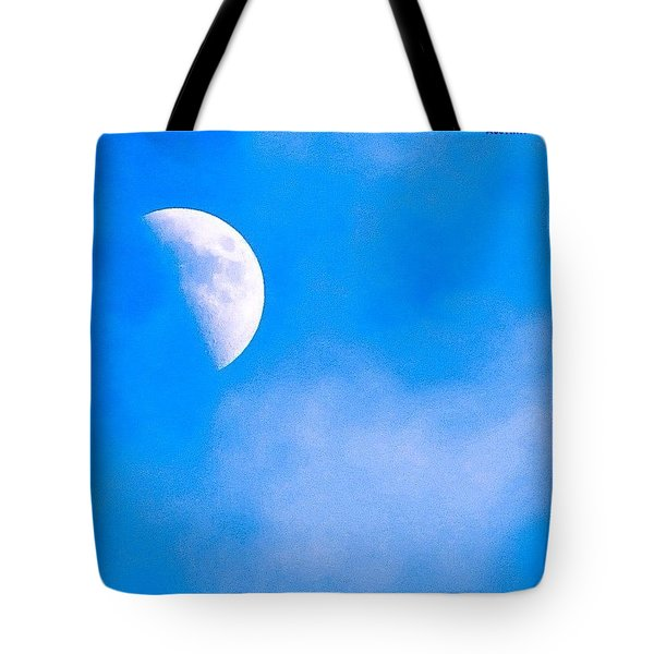 Finally Some #bluesky And The #moon Tote Bag