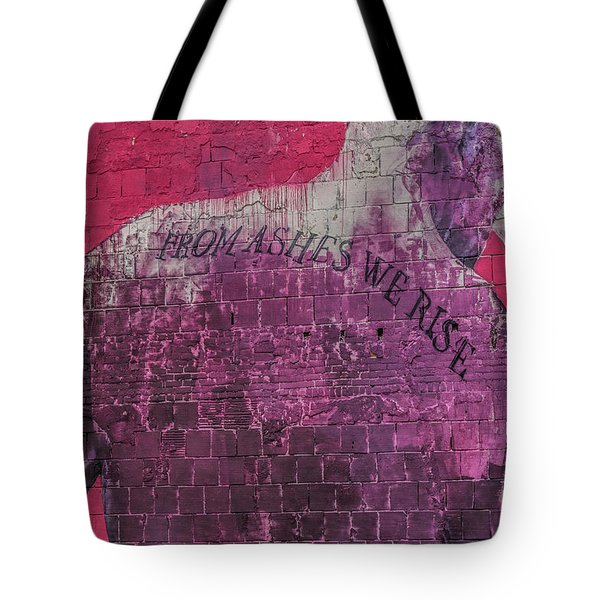 From Ashes We Rise  Tote Bag