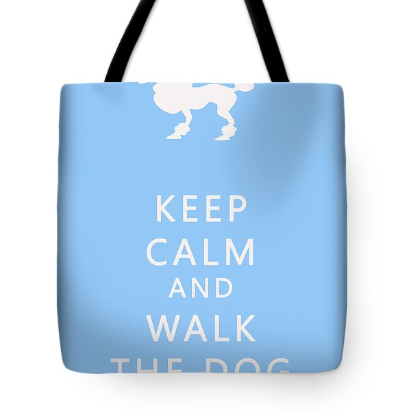 Keep Calm And Walk The Dog Tote Bag by Georgia Fowler