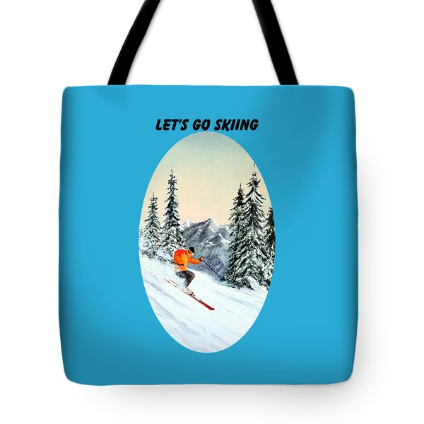 Let's Go Skiing Tote Bag by Bill Holkham